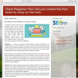 Get your content free from stolen by using our free tools: Best Ways to Avoid Plagiarism in Research Papers