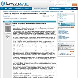 Charged by plagiarism with a permanent mark on Transcript - Lawyers.com Community