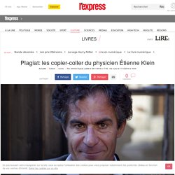 Plagiat: les copier-coller du physicien Étienne Klein