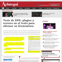 La tesis de EPN: todos los plagios y errores cometidos en su trabajo de licenciatura