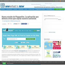 Nueva versión de Plagspotter, la aplicación que detecta sitios que copian nuestro contenido