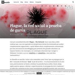 Plague, la red social a prueba de gurús