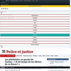 Les plaidoiries au procès de Tarnac: «Il est temps de les libérer de ce fiasco!»