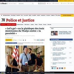 «Let's go! » ou le plaidoyer des trois Américains du Thalys contre « la passivité»