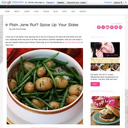 Plain Jane Rut? Spice Up Your Sides | | Julie Anne RhodesJulie Anne Rhodes