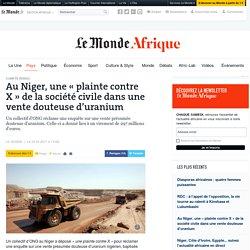 Au Niger, une «plainte contre X» de la société civile dans une vente douteuse d'uranium