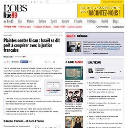 Plaintes contre Ulcan: Israël se dit prêt à coopérer avec la justice française