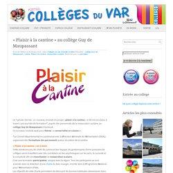 """""""Plaisir à la cantine"""" au collège Guy de Maupassant - Portail des collèges : Portail des collèges du Var"""