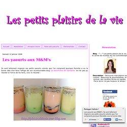 Les yaourts aux M&M's - * ~ * Les petits plaisirs de la vie, le carnet de recettes de ma Culinothérapie * ~ *