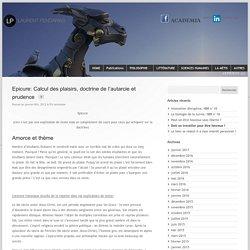 Epicure: Calcul des plaisirs, doctrine de l'autarcie et prudence