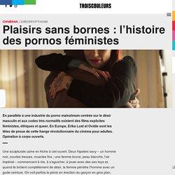 Plaisirs sans bornes : l'histoire des pornos féministes – TROISCOULEURS
