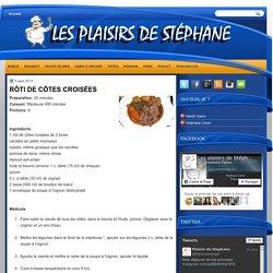 LES PLAISIRS DE STÉPHANE: RÔTI DE CÔTES CROISÉES