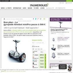 Bon plan – Le gyropode Ninebot miniPro passe à 599€