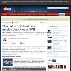 Plan industriel Cloud : une mission pour Atos et OVH