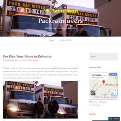 Pre Plan Your Move to Kelowna – Packratmovers