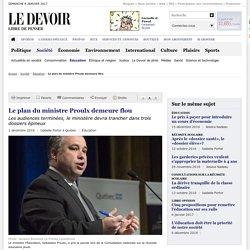 Le plan du ministre Proulx demeure flou