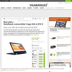 Bon plan – Notebook convertible Yoga 510 à 570€