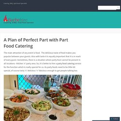 A Plan of Perfect Part with Part Food Catering