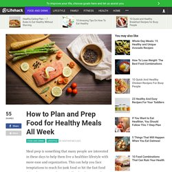How to Plan and Prep Food for Healthy Meals All Week