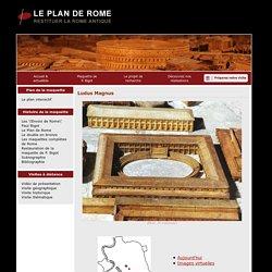 Plan de Rome: Ludus Magnus
