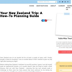 How to Plan Your Ideal Trip to New Zealand