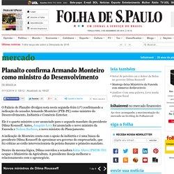 Planalto confirma Armando Monteiro como ministro do Desenvolvimento - 01/12/2014 - Mercado