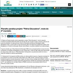 "Planalto paralisa projeto ""Pátria Educadora"", mote do 2º mandato - Palácio do Planalto"