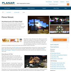 Planar Mosaic: Architectural LCD Video Walls