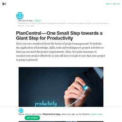 PlanCentral — One Small Step towards a Giant Step for Productivity