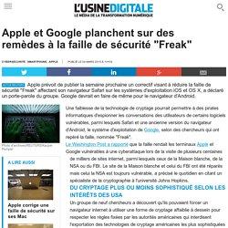 """Apple et Google planchent sur des remèdes à la faille de sécurité """"Freak"""""""