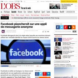Facebook plancherait sur une appli de messagerie anonyme - 8 octobre 2014 - L'Obs