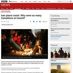 Iran plane crash: Why were so many Canadians on board?