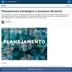 Planejamento estratégico e processo decisório - Artigos - Marketing