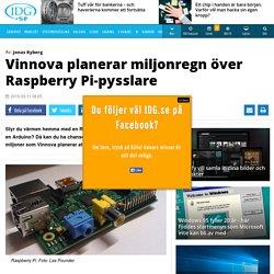 Vinnova planerar miljonregn över Raspberry Pi-pysslare