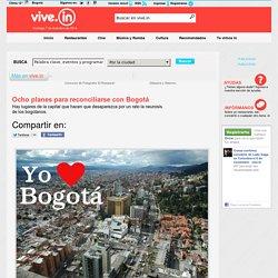Ocho planes para reconciliarse con Bogotá