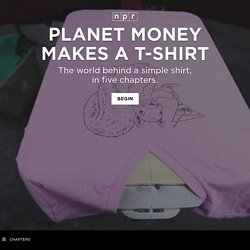 Planet Money Makes A T-Shirt