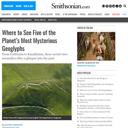 Where to See Five of the Planet's Most Mysterious Geoglyphs