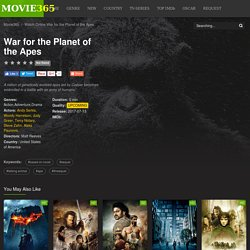 War for the Planet of the Apes watch full HD movies streaming online with imdb rating for free on movie365.to