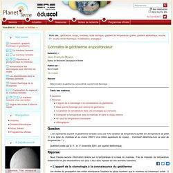 Planet-Terre-Connaître le géotherme en profondeur