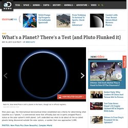 What's a Planet? There's a Test (and Pluto Flunked it)
