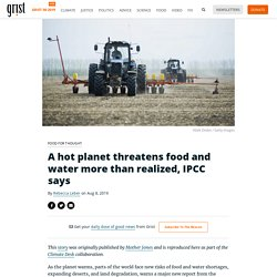 A hot planet threatens food and water more than realized, IPCC says