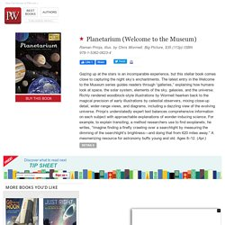 Planetarium (Welcome to the Museum) by Raman Prinja, illus. by Chris Wormell. Big Picture, $35 (112p) ISBN 978-1-5362-0623-4