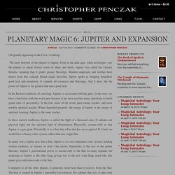 Planetary Magic 6: Jupiter and Expansion