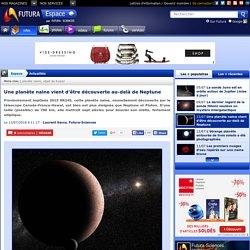Une planète naine vient d'être découverte au-delà de Neptune