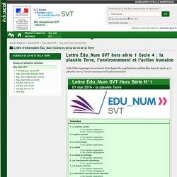 Lettre Édu_Num SVT hors série 1 Cycle 4 : la planète Terre, l'environnement et l'action humaine — SVT