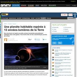 Planète : Une planète habitable repérée à 13 années-lumières de la Terre