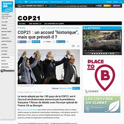 """Planète - COP21 : un accord """"historique"""", mais que prévoit-il ?"""