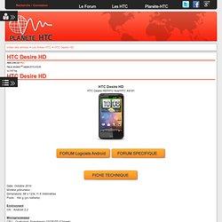 HTC Desire HD (Ace)-le site référence de la communauté HTC - forum