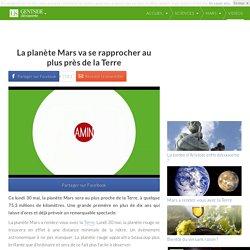 La planète Mars va se rapprocher au plus près de la Terre