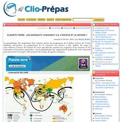 Planète terre: Les migrants changent-ils l'espace et le monde? - Clio Prépas